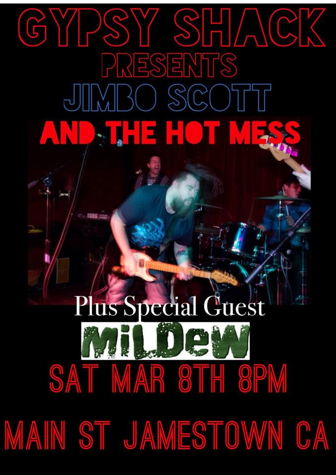 Jimbo Scott and the Hot Mess @ The Gypsy Shack in Jamestown CA on March 8th!!!!